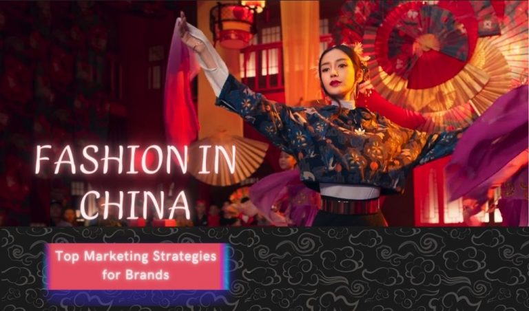 Fashion in China: Top Marketing Strategies for Brands