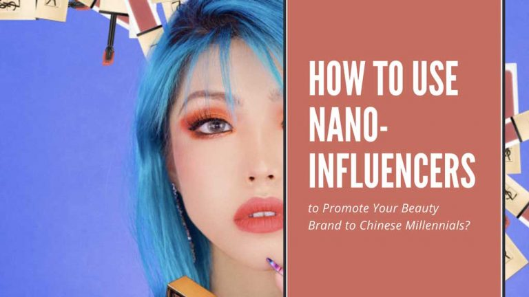 How to Use Nano-Influencers to Promote Your Beauty Brand to Chinese Millennials?