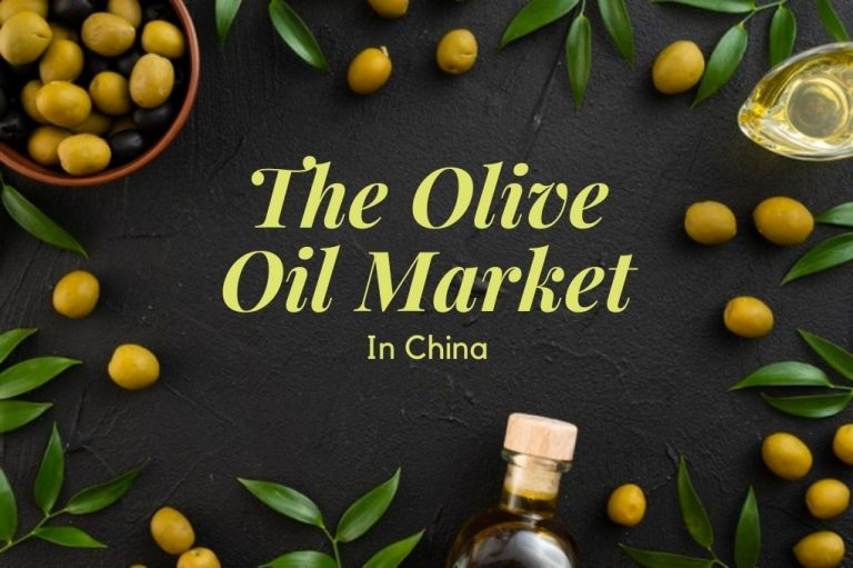 Olive Oil Market In China – How to Sell Olive Oil to Chinese Distributors